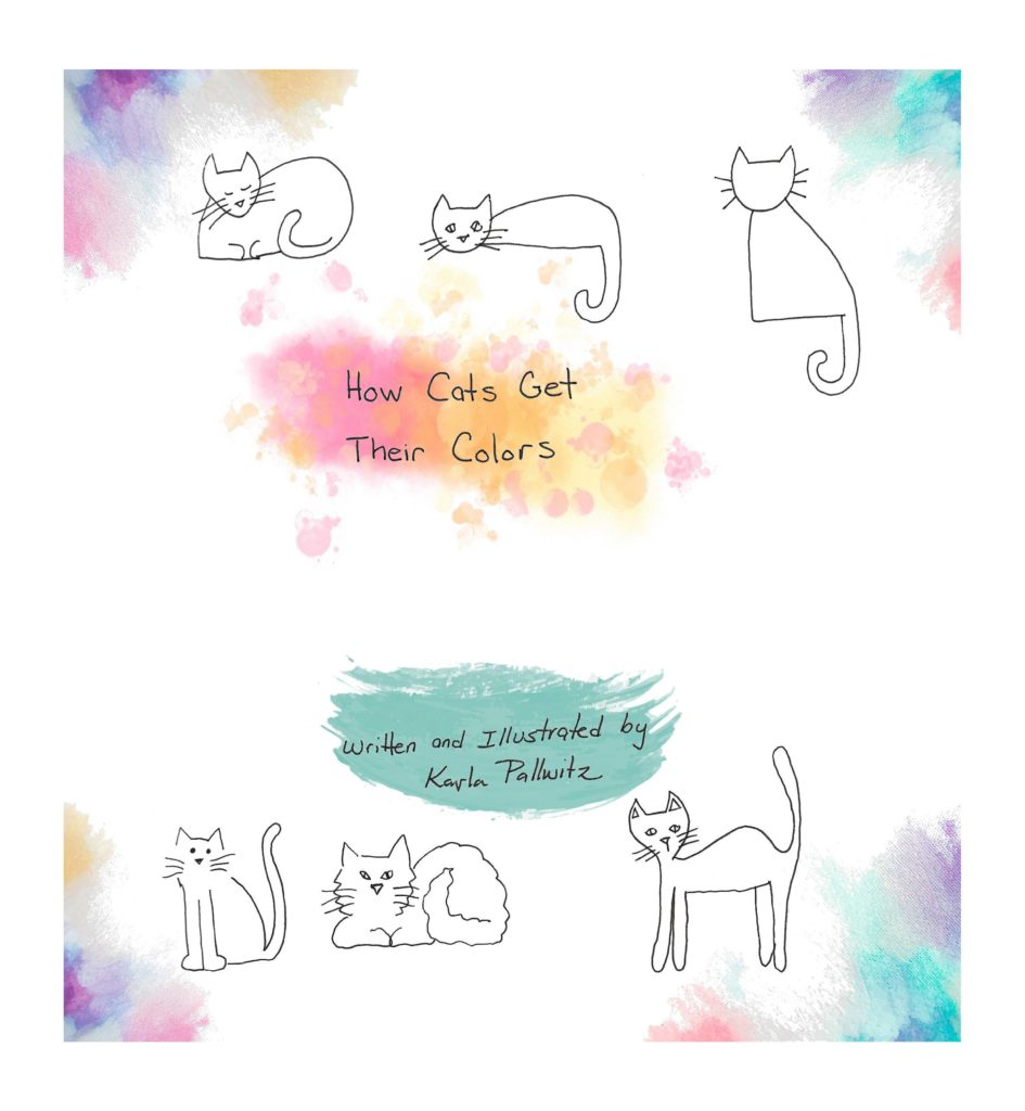 Book cover of How Cats Get Their Colors written and illustrated by Kayla Pallwitz. Three cat line drawings on top and bottom, with pastels of pink, yellow and blue