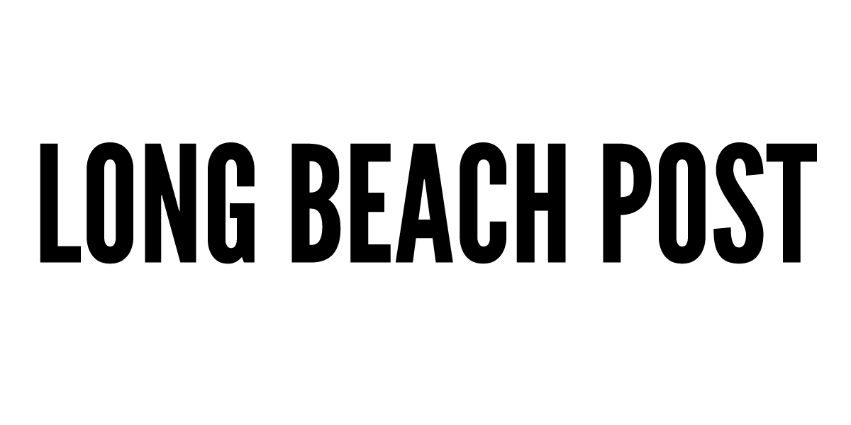 Long Beach Post • Long Beach's most read source for local news